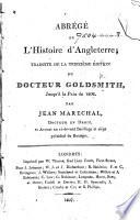Abrégé de l'histoire d'Angleterre; traduite de la treizième édition du docteur Goldsmith ... par Jean Maréchal