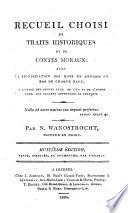 Recueil choisi de traits historiques et de contes moraux ... Huitième édition, revue, corrigée, et augmentée, par l'auteur