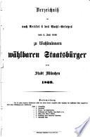 Verzeichniss der nach Artikel 6 des Wahl-Gesetzes vom 4. Juni 1848 zu Wahlmännern wählbaren Staatsbürger in der Stadt München 1869