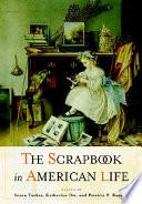 The Scrapbook in American Life