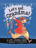 Let s Eat Grandma  A Life Saving Guide to Grammar and Punctuation