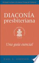 The Presbyterian Deacon Spanish Edition