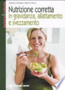 Nutrizione corretta in gravidanza  allattamento e svezzamento