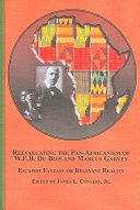 Reevaluating the Pan Africanism of W E B  Du Bois and Marcus Garvey