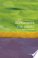 Alexander the Great: A Very Short Introduction Bc When He Was Only