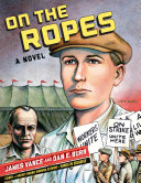 On The Ropes  A Novel : in a traveling wpa circus as an...