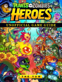 download ebook plants vs zombies heroes game guide unofficial pdf epub