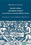 """Martin Luthers """"christliche Freiheit"""" in zentralen Lebenskonflikten heute"""