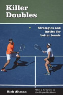 Killer Doubles  Strategies and Tactics for Better Tennis