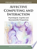 Affective Computing and Interaction  Psychological  Cognitive and Neuroscientific Perspectives