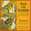 Oracle Of The Dreamtime : which acknowledge the creatures and natural phenomena...