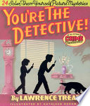 You Re The Detective