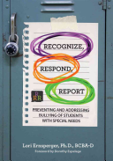 Recognize  Respond  Report  Preventing and Addressing Bullying of Students with Special Needs