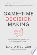 Game Time Decision Making High Scoring Business Strategies From The Biggest Names In Sports