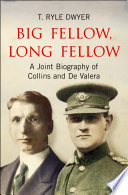 Big Fellow  Long Fellow  A Joint Biography of Collins and De Valera
