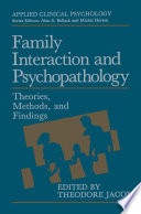 Family Interaction And Psychopathology book