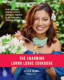 The Charming Lonno Lodge Cookbook : culinary travelogue cookbook is the...