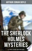 The Sherlock Holmes Mysteries: All 4 Novels & 56 Short Stories In One Edition : the highest digital standards and...