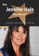The Jennifer Hale Handbook   Everything You Need to Know about Jennifer Hale