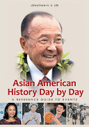 Asian American History Day by Day: A Reference Guide to Events