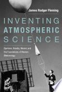 Inventing Atmospheric Science