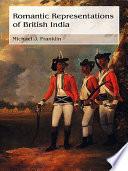 Romantic Representations of British India