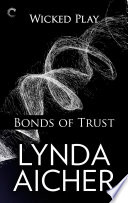 Bonds of Trust  Book One of Wicked Play
