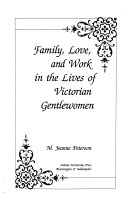 Family Love And Work In The Lives Of Victorian Gentlewomen