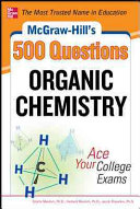 McGraw Hill s 500 Organic Chemistry Questions  Ace Your College Exams