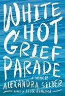 White Hot Grief Parade Pdf/ePub eBook
