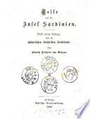 Reise auf der Insel Sardinien. (Mit 1 Titelbild und 2 Tafeln).