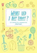 What Did I Buy Today? To The Monumental In This Week Byweek Logbook Of