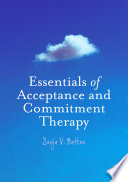 Essentials of Acceptance and Commitment Therapy