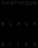 Thirtyfour Black Sites