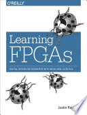 Learning FPGAs Gate Arrays The Devices That Reconfigure Themselves To