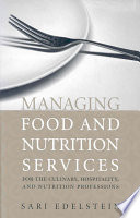 Managing Food and Nutrition Services for the Culinary  Hospitality  and Nutrition Professions