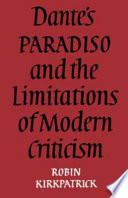 Dante s Paradiso and the Limitations of Modern Criticism