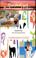 Practical And Professional Ethics  vol  2   Environmental Ethics
