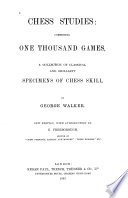 Chess Studies Comprising One Thousand Games