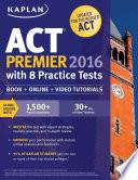Kaplan ACT Premier 2016 with 8 Practice Tests