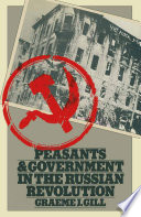 Peasants and Government in the Russian Revolution