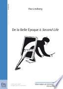 """De la Belle Époque à """"Second Life"""""""