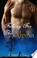 Falling For The Alpha  Free Book