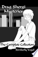 Drag Shergi Mysteries : The Complete Collection Mysteries From The Beginning We