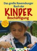 Das grosse Ravensburger Buch der Kinderbeschäftigung