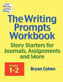 The Writing Prompts Workbook  Grades 1 2