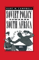Soviet Policy Towards South Africa : ...
