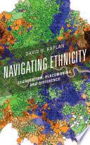 Navigating Ethnicity
