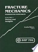 Fracture Mechanics Fourteenth Symposium Volume 1 Theory And Analysis