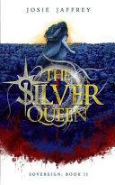 The Silver Queen by Josie Jaffrey
